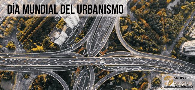dia mundial del urbanismo grupo oelcun elevadores